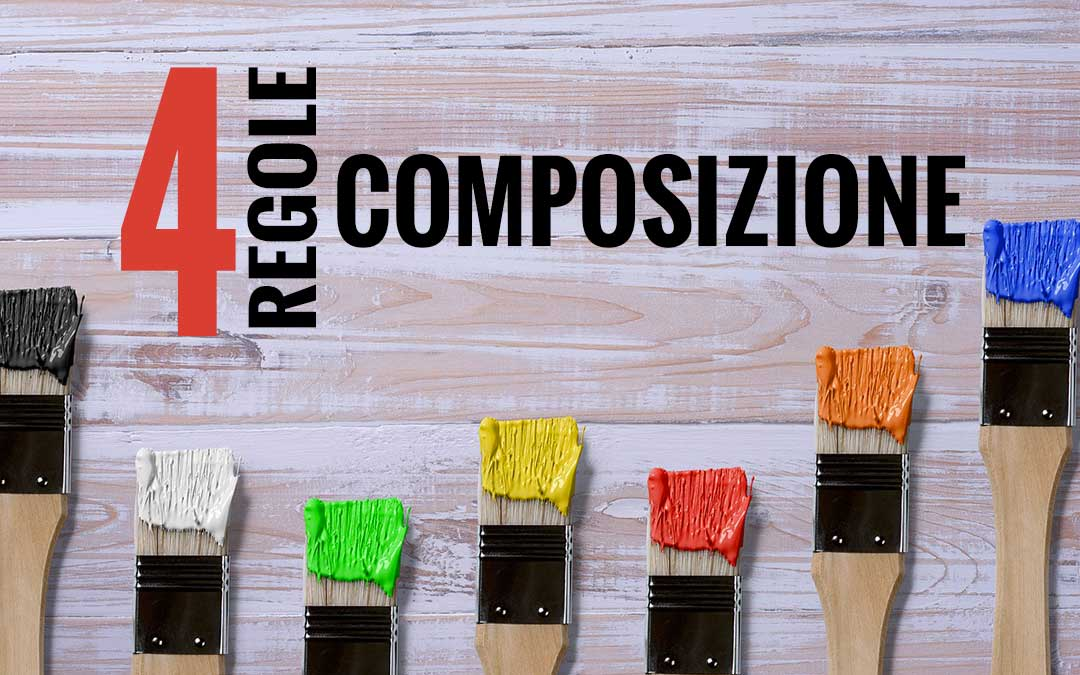Lezioni di Pittura e le 4 Regole sulla Composizione